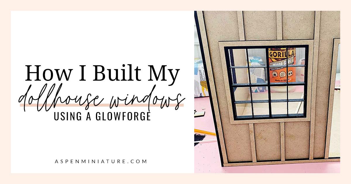 How I Built My Dollhouse Windows
