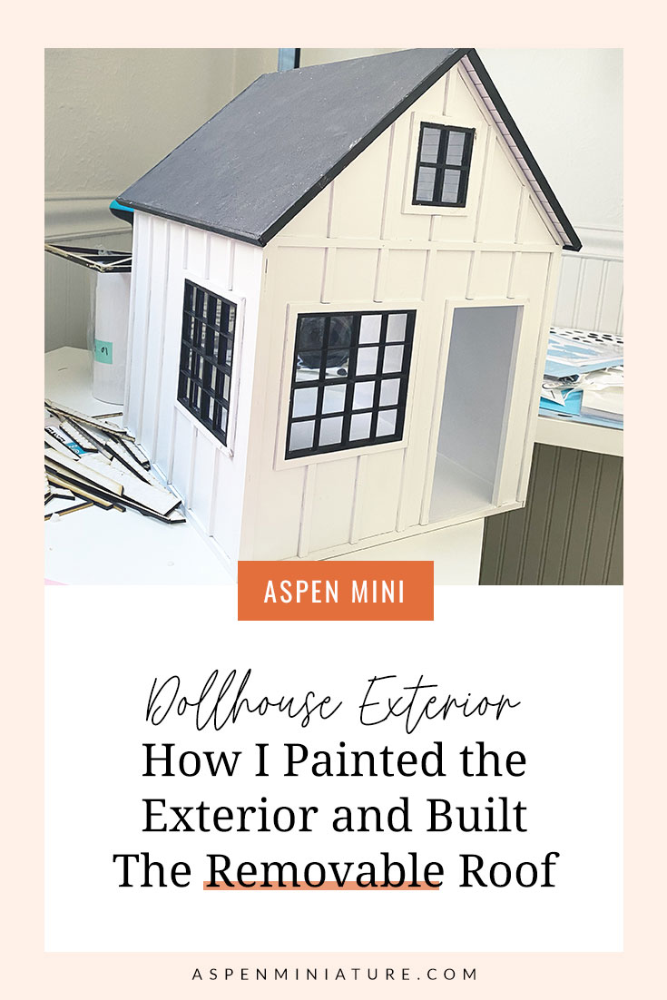 How I Painted My Dollhouse Exterior and Built the Roof
